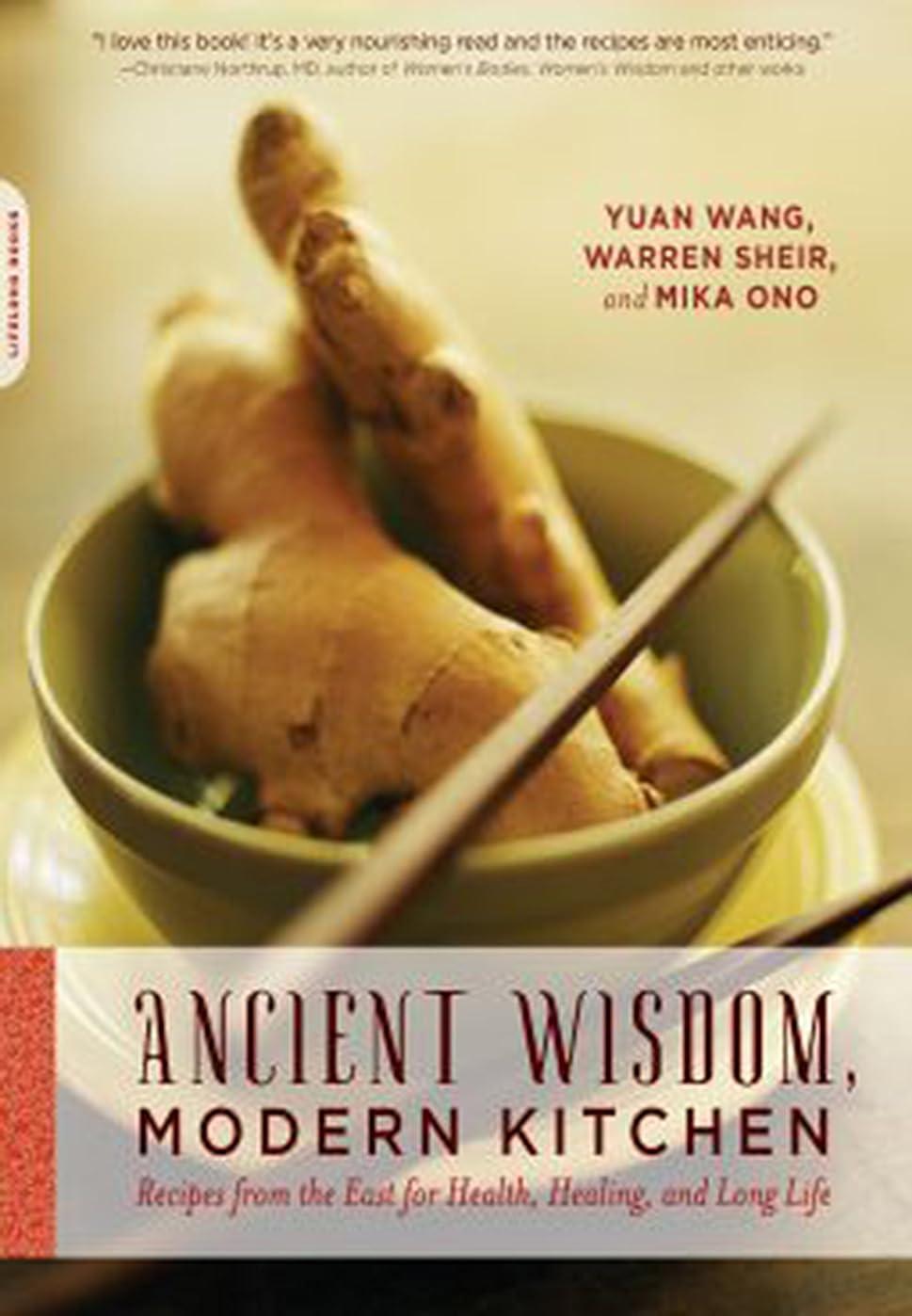 マオリ広まった噴出するAncient Wisdom, Modern Kitchen: Recipes from the East for Health, Healing, and Long Life (English Edition)