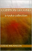 Common Ground: a ryuka collection
