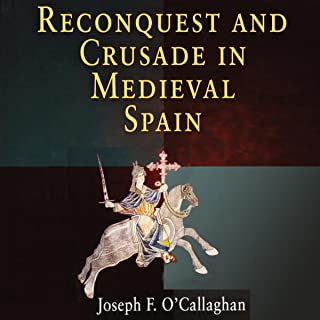 Reconquest and Crusade in Medieval Spain: The Middle Ages Series