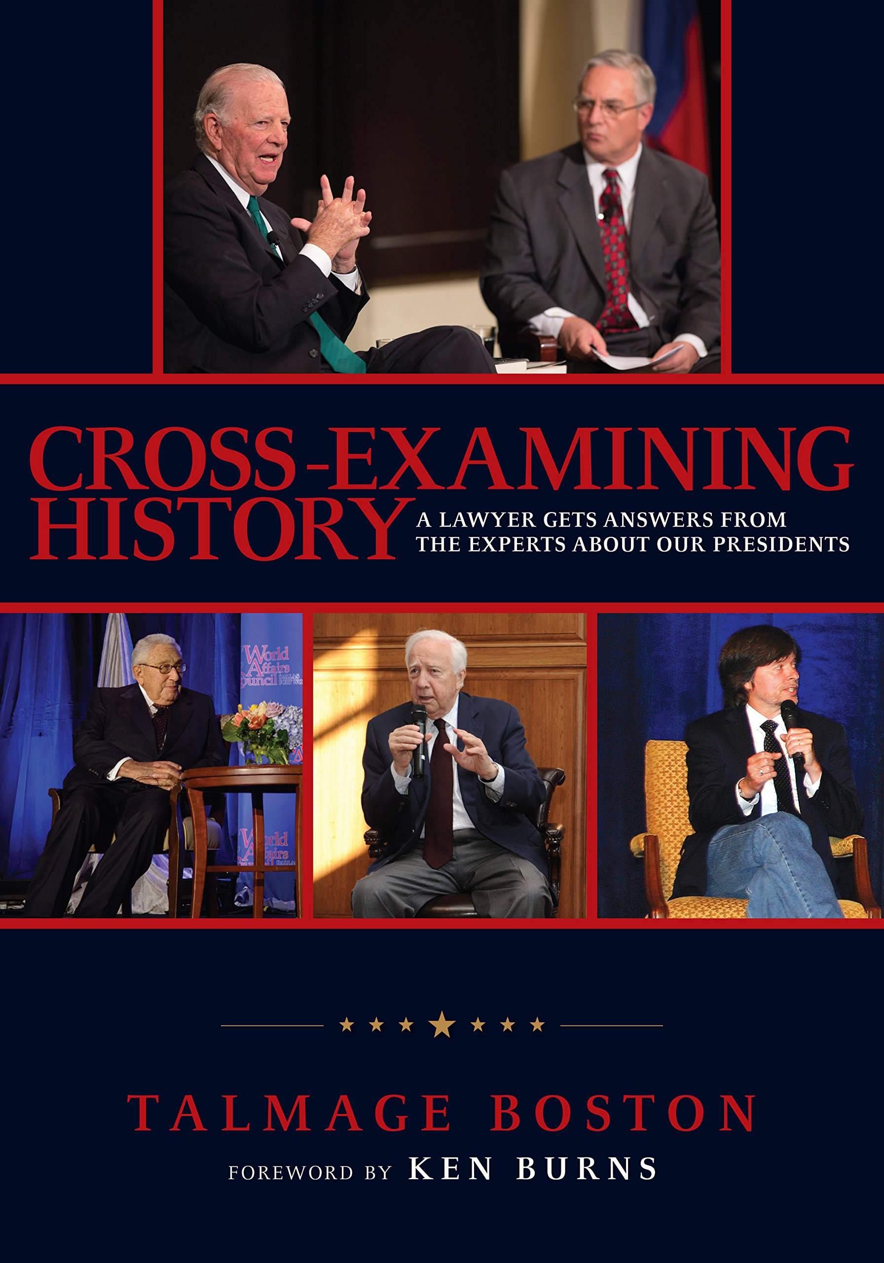 Image OfCross-Examining History: A Lawyer Gets Answers From The Experts About Our Presidents