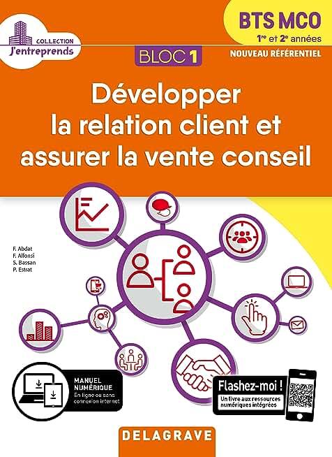 Développer la relation client et assurer la vente conseil BTS MCO 1re et 2e années : Bloc 1
