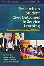 Research on Student Civic Outcomes in Service Learning: Conceptual Frameworks and Methods