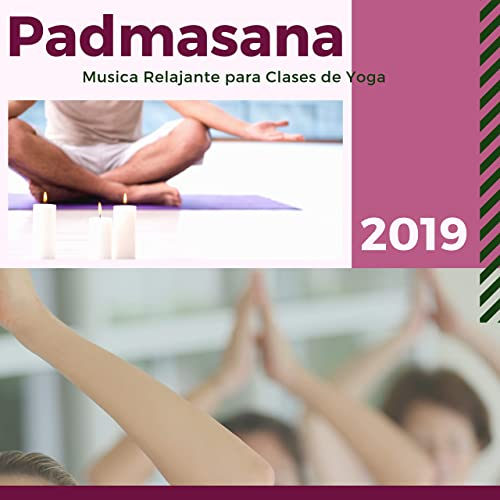 Padmasana 2019 - Musica Relajante para Clases de Yoga de ...