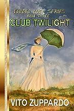 Club Twilight (Voodoo Lucy Book 3)