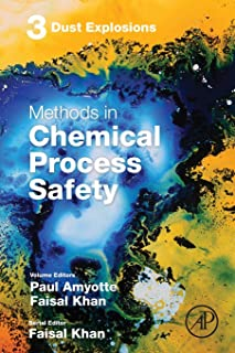 Dust Explosions, Volume 3 (Methods in Chemical Process Safety)
