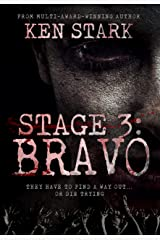 Stage 3: Bravo: (Volume 3) A Post-Apocalyptic Zombie Thriller Kindle Edition