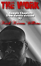 The Work: Sample Chapters from Novels Written By Keith Kareem Williams