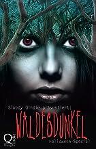 Bloody Qindie präsentiert: Waldesdunkel : Halloween Special (German Edition)
