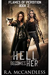 Hell Becomes Her (Flames of Perdition Book 2) Kindle Edition