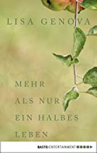 Mehr als nur ein halbes Leben: Roman (German Edition)