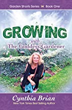 Growing with the Goddess Gardener (Garden Short Series)