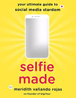 Selfie Made: Your Ultimate Guide to Social Media Stardom (English Edition)