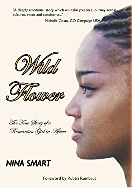 Wild Flower: The True Story of a Romanian Girl in Africa