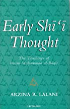 Early Shi'i Thought: The Teachings of Imam Muhammad al-Baqir (I.B.Tauris in Association With the Institute of Ismaili Studies)