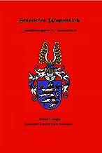 Hessisches Wappenbuch Familienwappen und Hausmarken: Heraldik und Genealogie aus Hessen (German Edition)