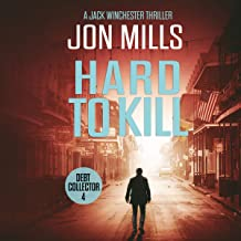 Debt Collector: Hard to Kill: A Jack Winchester Thriller, Book 4