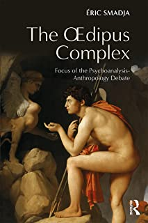 The Oedipus Complex: Focus of the Psychoanalysis-Anthropology Debate