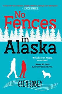 No Fences in Alaska (English Edition)