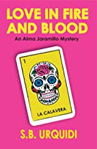 Love in Fire and Blood: An Alma Jaramillo Mystery