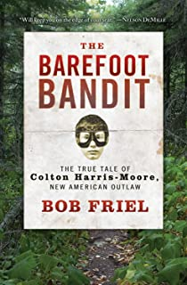 The Barefoot Bandit: The True Tale of Colton Harris-Moore, New American Outlaw