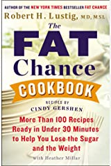 The Fat Chance Cookbook: More Than 100 Recipes Ready in Under 30 Minutes to Help You Lose the Sugar and the Weight (English Edition) Formato Kindle