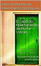 O caso do Apartamento da Porta Verde: Um recorte do diário de Anne Bragança