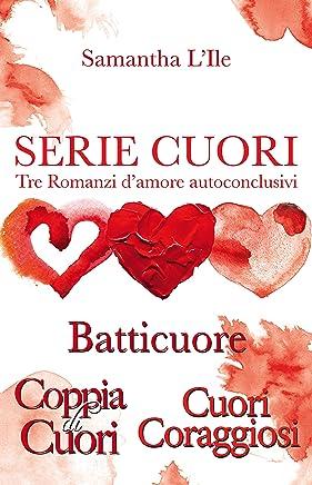 Serie Cuori: Coppia di cuori | Cuori coraggiosi | Batticuore (Vol. 1, 2, 3)
