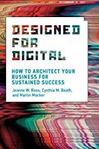 Designed for Digital: How to Architect Your Business for Sustained Success (Management on the Cutting Edge) PDF
