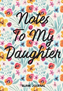 Notes To My Daughter: Blank Journal: Journal Notebook Diary: Gift for New Moms, Moms to Be, Toddler moms & Teenager Moms! No Stress Journaling of Precious Daily Moments and Milestones