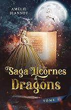 Licornes & Dragons: Tome 5