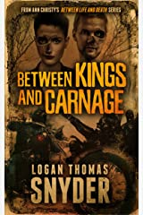 Between Kings and Carnage Kindle Edition
