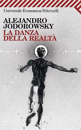 La danza della realtà (Universale economica Vol. 1886)