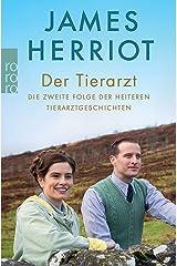 Der Tierarzt: Die zweite Folge der heiteren Tierarztgeschichten (Der Doktor und das liebe Vieh 2) (German Edition) Kindle Edition