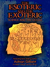 The Esoteric and the Exoteric: Science and the Occult