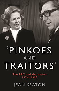 Pinkoes and Traitors: The BBC and the nation, 1974–1987