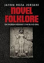Novel Folklore: On Sadegh Hedayat's the Blind Owl