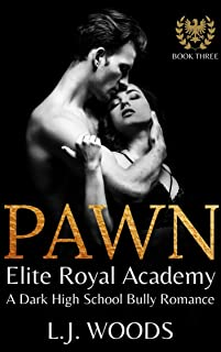 PAWN: A Dark High School Bully Romance (Elite Royal Academy Book 3)