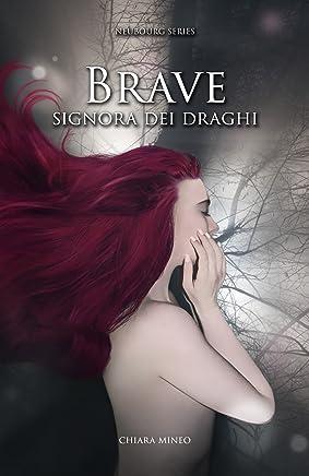 Brave Signora dei Draghi (Neubourg Series Vol. 1)