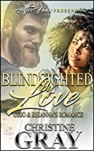 Blindsighted By Love: Cujo and Rhiannon's Romance (Finale to Don't Walk Away)