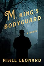 M, King's Bodyguard: A Novel