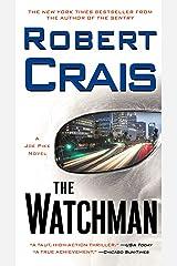 The Watchman: A Joe Pike Novel (Elvis Cole and Joe Pike Book 11) Kindle Edition