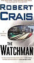 The Watchman: A Joe Pike Novel (Elvis Cole and Joe Pike Book 11)