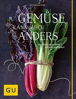Gemüse kann auch anders: Vegetarische Rezepte für jede Jahreszeit (GU Themenkochbuch) (German Edition)