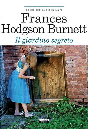 Il giardino segreto: Ediz. integrale (La biblioteca dei ragazzi Vol. 14)