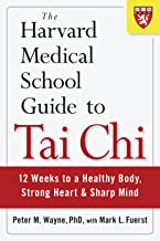 The Harvard Medical School Guide to Tai Chi: 12 Weeks to a Healthy Body, Strong Heart, and Sharp Mind (Harvard Health Publications) PDF