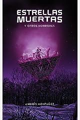 Estrellas muertas y otros horrores (Spanish Edition) Kindle Edition
