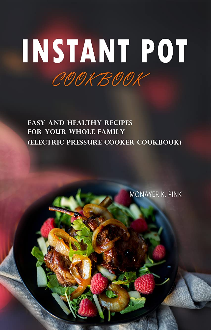 Instant Pot Cookbook: Easy and Healthy Recipes For Your Whole Family (Electric Pressure Cooker Cookbook) (English Edition)