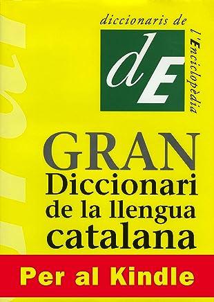 Gran Diccionari de la Llengua Catalana (Catalan Edition)