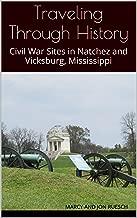 Traveling Through History: Civil War Sites in Natchez and Vicksburg, Mississippi