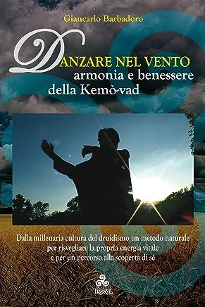 Danzare nel Vento: Armonia e benessere della Kemò-vad